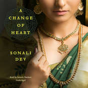 A Change of Heart Audiobook, by Sonali Dev
