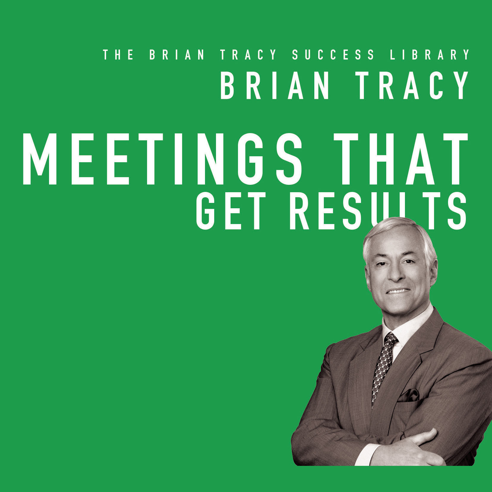 Printable Meetings That Get Results: The Brian Tracy Success Library Audiobook Cover Art