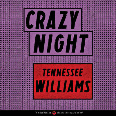 Crazy Night Audiobook, by Tennessee Williams