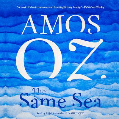 The Same Sea Audiobook, by Amos Oz