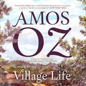 Scenes from Village Life, by Amos Oz