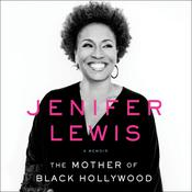 The Mother of Black Hollywood Audiobook, by Jenifer Lewis