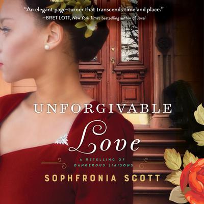 Unforgivable Love: A Retelling of Dangerous Liaisons Audiobook, by Sophfronia Scott