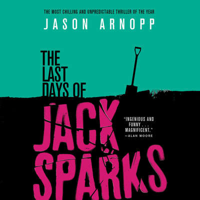 The Last Days of Jack Sparks Audiobook, by Jason Arnopp