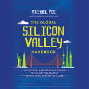 The Global Silicon Valley Handbook Audiobook, by Michael Moe