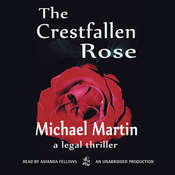 The Crestfallen Rose Audiobook, by Michael Martin