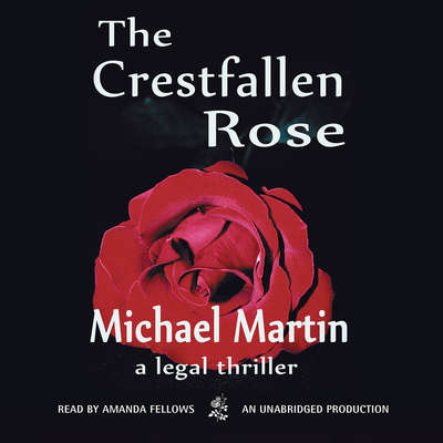 The Crestfallen Rose Audiobook, by Michael Martin