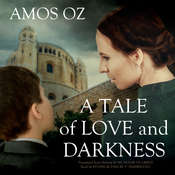 A Tale of Love and Darkness, by Amos Oz