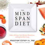 The Mindspan Diet: Reduce Alzheimer's Risk, Minimize Memory Loss, and Keep Your Brain Young Audiobook, by Preston Estep