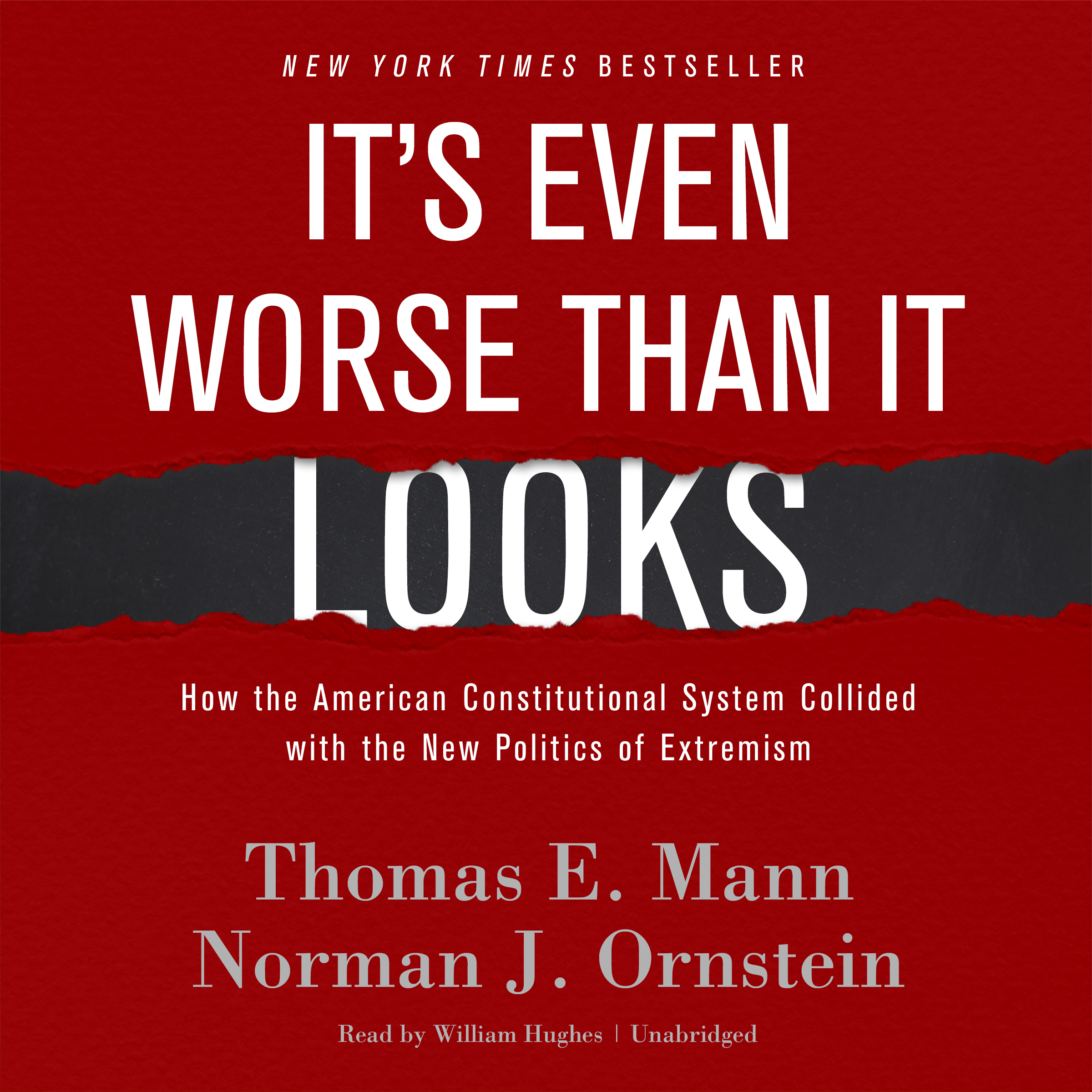 Printable It's Even Worse Than It Looks: How the American Constitutional System Collided with the New Politics of Extremism Audiobook Cover Art
