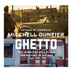 Ghetto: The Invention of a Place, the History of an Idea Audiobook, by Mitchell Duneier