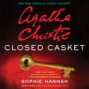 Closed Casket: The New Hercule Poirot Mystery, by Agatha Christie, Agatha Christie, Sophie Hannah