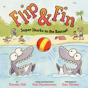 Flip & Fin: Super Sharks to the Rescue!, by Timothy Gill