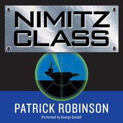 Nimitz Class Audiobook, by Patrick Robinson