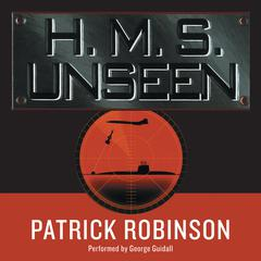 H.M.S. Unseen Audiobook, by Patrick Robinson