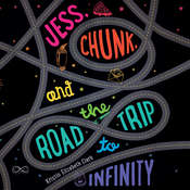 Jess, Chunk, and the Road Trip to Infinity Audiobook, by Kristin Elizabeth Clark
