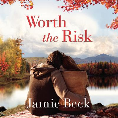 Worth the Risk Audiobook, by Jamie Beck