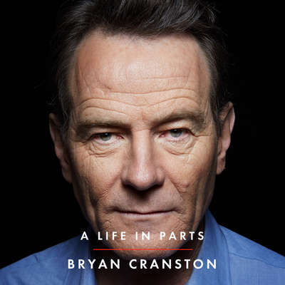 A Life in Parts Audiobook, by Bryan Cranston