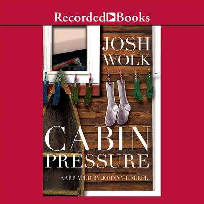 Cabin Pressure: One Mans Desperate Attempt to Recapture His Youth as a Camp Counselor Audiobook, by Josh Wolk