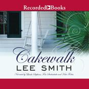 Cakewalk Audiobook, by Lee Smith