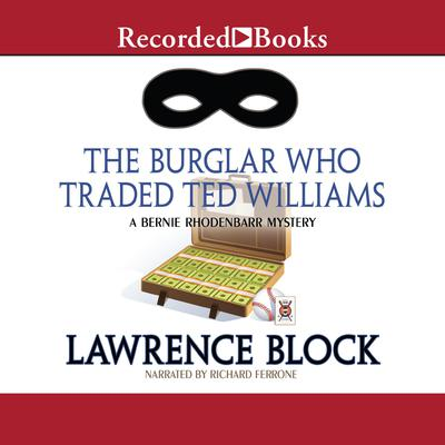 The Burglar Who Traded Ted Williams Audiobook, by Lawrence Block