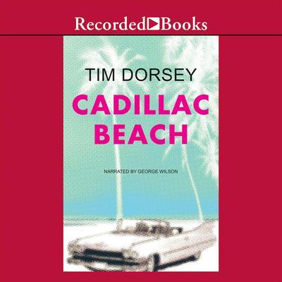Cadillac Beach Audiobook, by Tim Dorsey