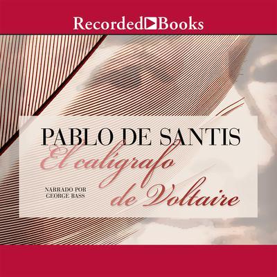 Caligrafo de Voltaire, El Audiobook, by Pablo De Santis