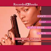 Cant Keep a Bad Bride Down Audiobook, by Miranda Parker