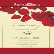 Casada conmigo Audiobook, by Dayanara Torres