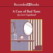A Case of Bad Taste Audiobook, by Lori Copeland