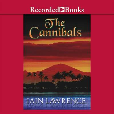 The Cannibals Audiobook, by Iain Lawrence