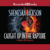 Caught Up in the Rapture Audiobook, by Sheneska Jackson