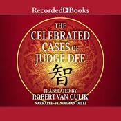 The Celebrated Cases of Judge Dee: An Authentic Eighteenth-Century Chinese Detective Novel Audiobook, by Robert van Gulik