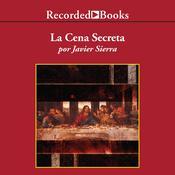 cena secreta, La, by Javier Sierra
