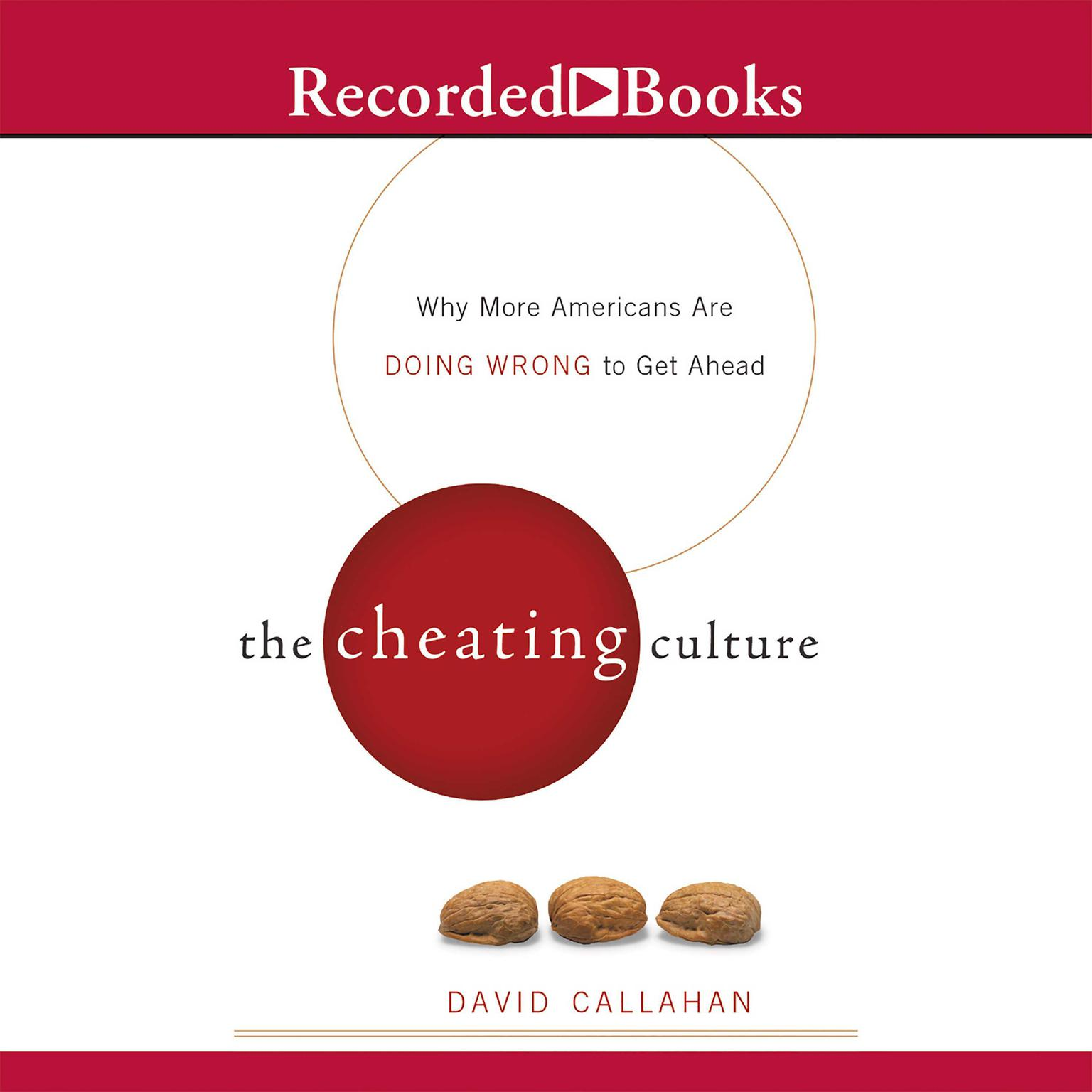 Printable The Cheating Culture: Why More Americans Are Doing Wrong to Do Well Audiobook Cover Art