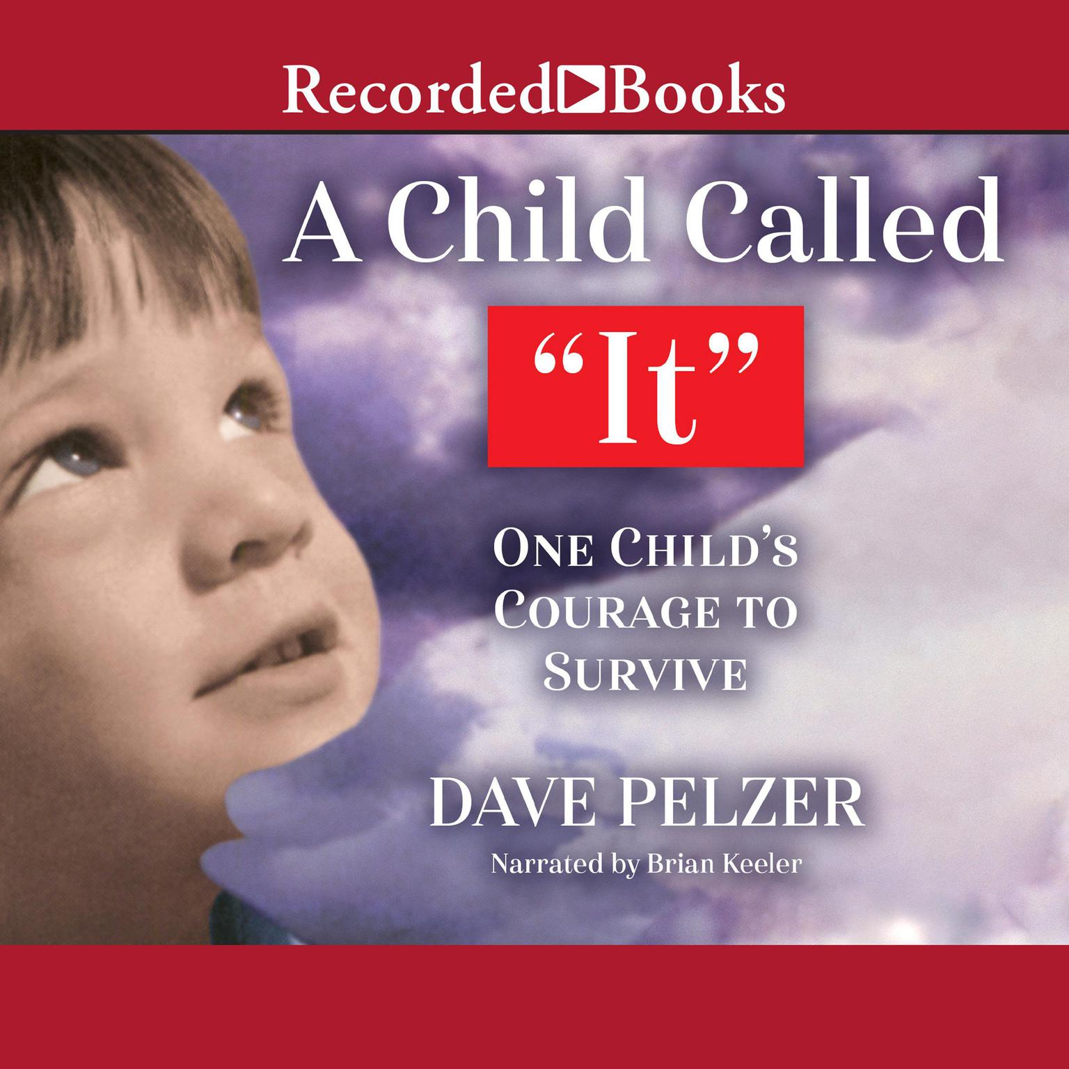 Printable A Child Called 'It': One Child's Courage to Survive Audiobook Cover Art