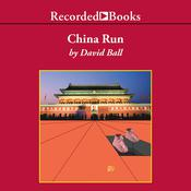 China Run Audiobook, by David Ball