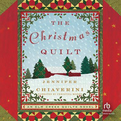 The Christmas Quilt Audiobook, by Jennifer Chiaverini