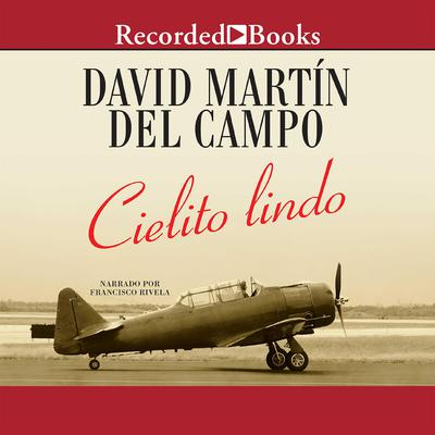 Cielito Lindo Audiobook, by David Martin del Campo