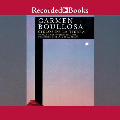 Cielos De La Tierra Audiobook, by Carmen Boullosa