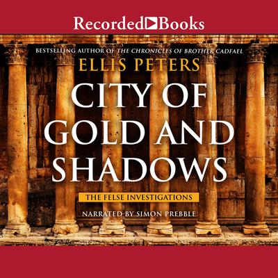 City of Gold and Shadows Audiobook, by Ellis Peters