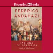 La ciudad de los herejes, by Frederico Andahazi