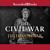 The Civil War: 50-48 BC, by Julius Caesar