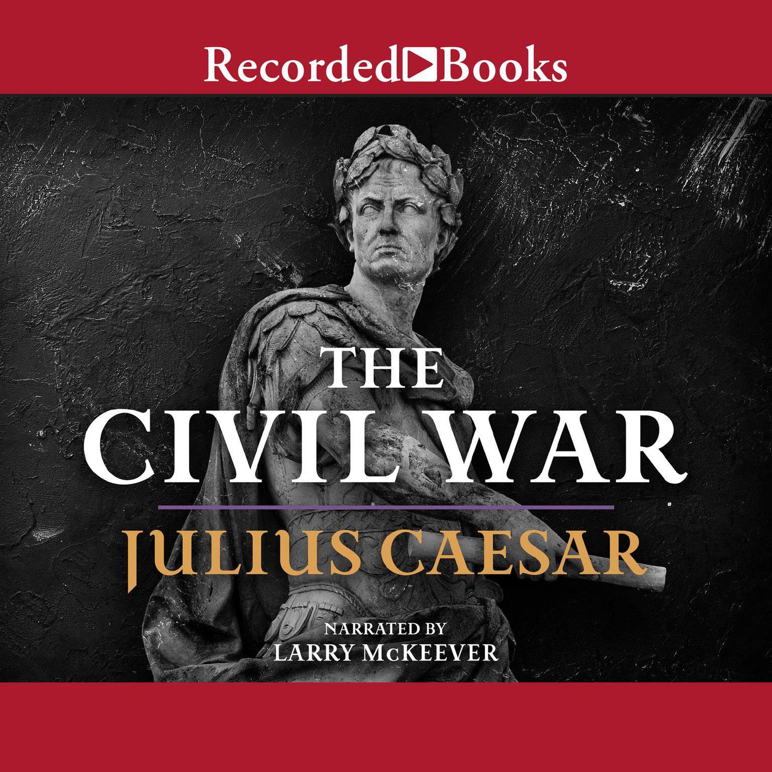 Printable The Civil War: 50-48 BC Audiobook Cover Art