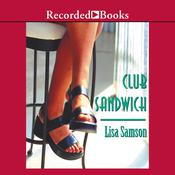 Club Sandwich Audiobook, by Lisa Samson