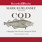 Cod: A Biography of the Fish That Changed the World Audiobook, by Mark Kurlansky