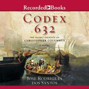 Codex 632: A Novel About the Secret Identity, by Jose Rodrigues Dos Santos
