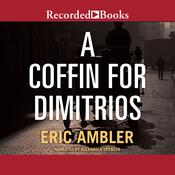 A Coffin for Dimitrios, by Eric Ambler