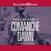 Comanche Dawn: A Novel, by Mike Blakely