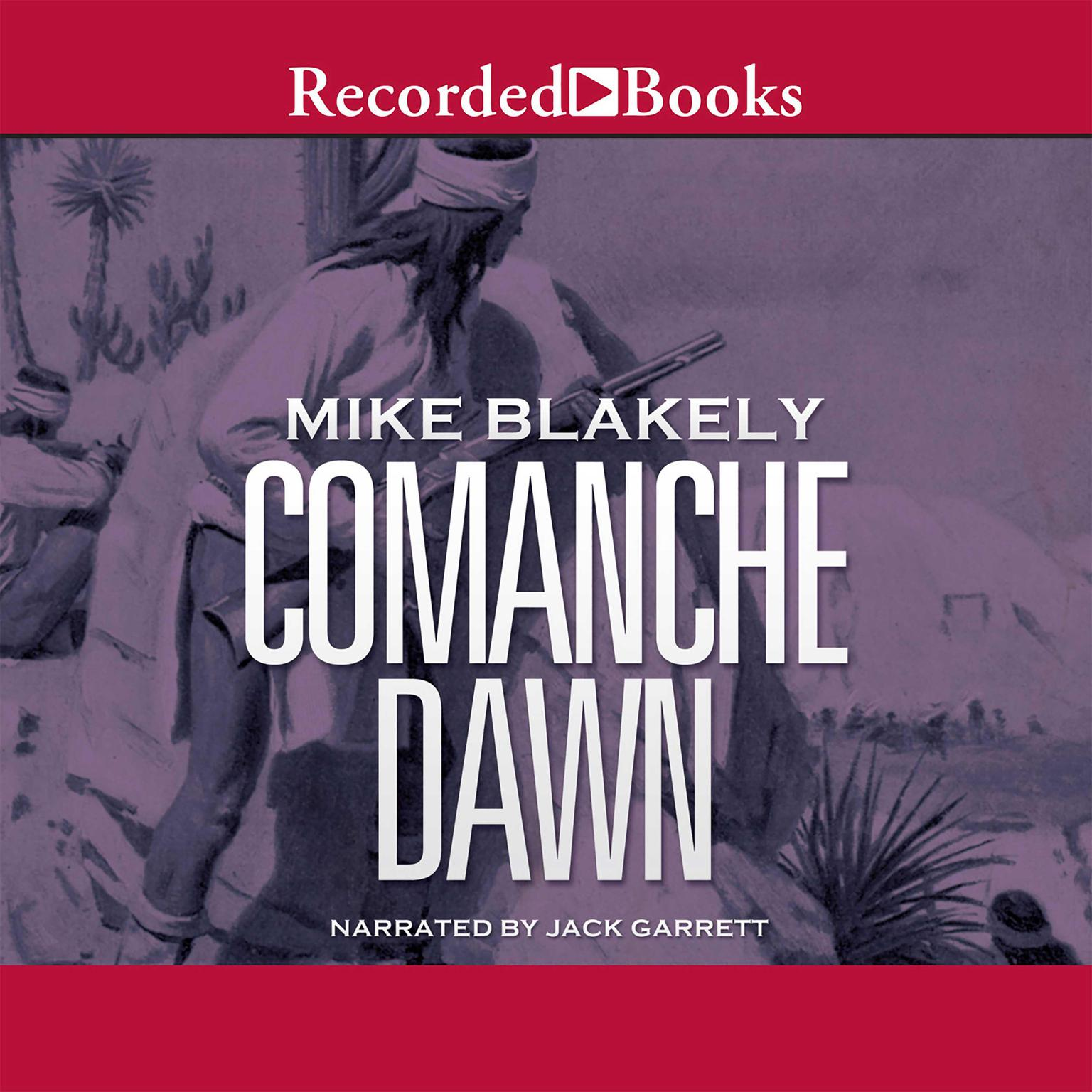 Printable Comanche Dawn: A Novel Audiobook Cover Art